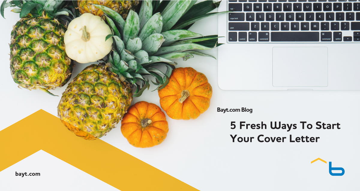 5 fresh ways to start your cover letter bayt blog 5 fresh ways to start your cover letter altavistaventures Gallery
